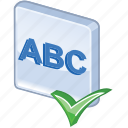 abc, accept, check spelling, checking, exam, examination, mark, ok, spell, success, test, tick, valid, validation, yes icon