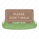 do not walk, entertainment, grass, park, please, rest, signboard icon