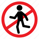 ban, enter, pedestrian, sign, symbols, walk, warning icon