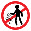 ban, dump, littering, no, notice, sign, waste icon