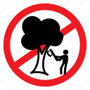 ban, cut, illegal, no, notice, sign, tree icon