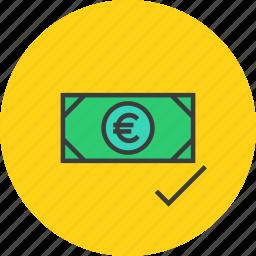 accept, cash, euro, money, payment, success, verify icon