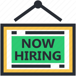 new appointments, new hiring, now hiring, seat vacant, signboard icon