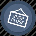 shop, close