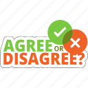 agree, business, decision, disagree, network, social icon