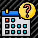 question, schedule, reminder, agenda, calendar, date