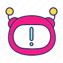 alarm, bot, chatbot, error, exclamation mark, notification, robot icon