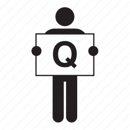 banner, board, letter, man, people, q, sign icon