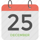 25 december, christmas calendar, christmas day, holiday reminder, religious event