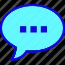bubble, chat, chat bubble, chatting, comment, communication, send