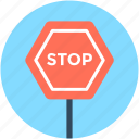 drive stop, road sign, stop sign, traffic sign, warning