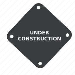 board, construction, message, repair, sign, under, warning icon