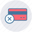 credit card error, debit card error, error, error in card, plastic card error icon