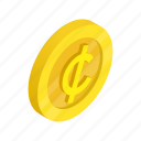 cent, coin, currency, finance, gold, isometric, wealth icon