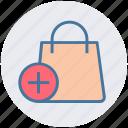 bag, gift bag, hand bag, money bag, plus sign, shopping bag