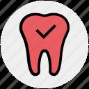 checkup, dental, dentist, healthcare, stomatology, teeth, tick icon