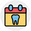 appointment, calendar, clinic, date, dental, dentist, schedule icon