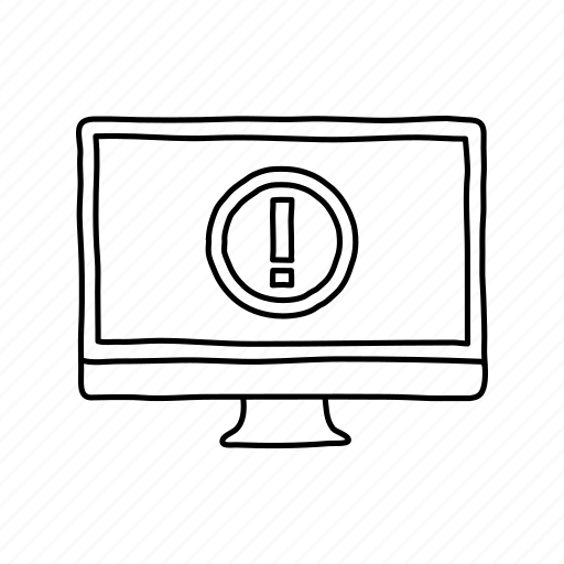 alert, desktop, devices, exclamation point, handdrawn, screens, warning icon