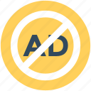ad prohibited, ad restricted, adblock, no ad, no advertisement icon