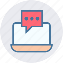 chat, comment, digital marketing, laptop, message, notebook icon