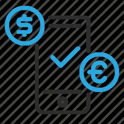 checkmark, coin, dollar, euro, mobile, money, smartphone icon