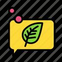 bio, chat, eco, ecofriend, ecology, leaf, nature icon