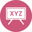 board, education, mathematics, school, xyz icon
