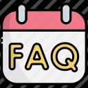 calendar, date, schedule, faq, ask, help, question