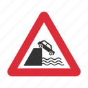 caution, danger, quayside, quayside ahead sign, river bank, river bank ahead sign, warning icon