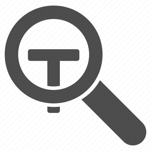 find, magnifying glass, search, text, tool, view, zoom icon