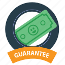 badge, cash, emblem, guarantee, money guarantee, satisfaction, warranty icon