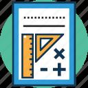 drawing sheet, drawing work, geometric, geometry tool, geometry work, ruler on sheet, symbols icon