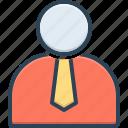 agent, employee, practician, roustabout, shopman, staff, worker