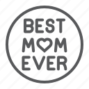 best, circle, ever, inscription, love, mom, text