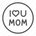 circle, day, heart, i, love, mom, mother