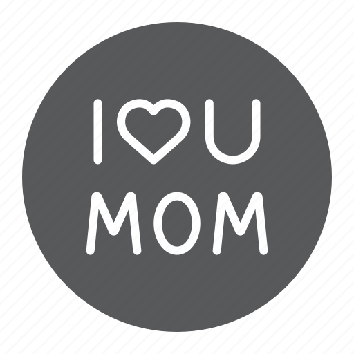 circle, day, heart, i, love, mom, mother icon