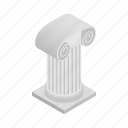 ancient, antique, architecture, classic, column, isometric, museum icon
