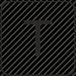 alphabet, keyboard, latin, t, uppercase, virtual icon