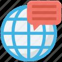 chat, chatting, globe, globe chat, worldwide icon