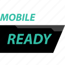 mobile, phone, ready icon
