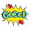 good emotion emoticon, good pop art, goood, goood comment bubble, goood emoji icon
