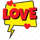 love, love comic bubble, love comment bubble, love pop art, love speech bubble icon