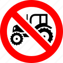 ban, farm, no, prohibition, tractor, transport, vehicle