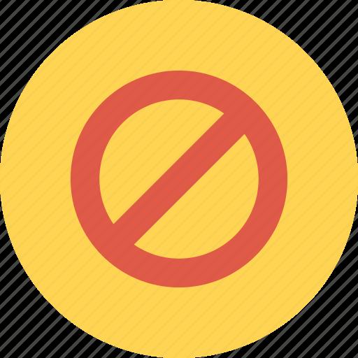 alert, attention, danger, do, forbidden, not, stop icon