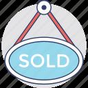 commercial estate sign, estate signage, sold signboard, sold out, hanging sign