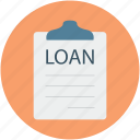 clipboard, home loan, loan application, property loan, real estate paper icon