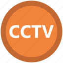 cctv sign, closed circuit television, inspection, monitoring, security, spying, surveillance icon