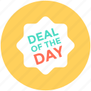 deal of the day, deal offer, deal sticker, label, offer label icon