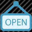 board, open, opening board, shop open, store