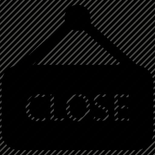 board, close, close board, shop close, store icon
